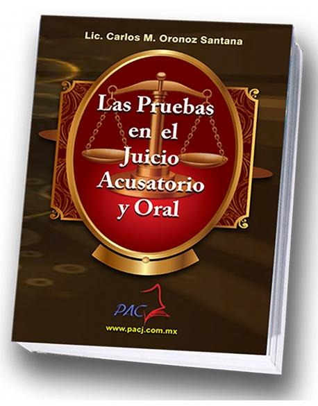 Las Pruebas en el Juicio Acusatorio y Oral