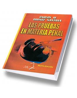 Las Pruebas en Materia Penal - 6ta. Edición -