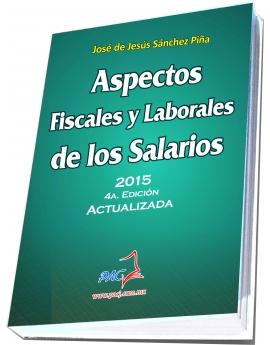 Aspectos Fiscales y Laborales de los Salarios 4a. Edición