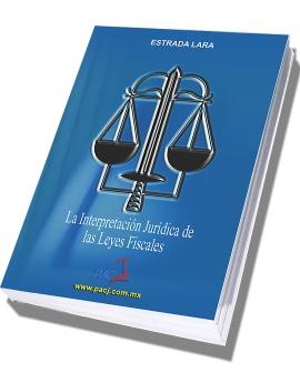 La Interpretación Jurídica de las Leyes Fiscales