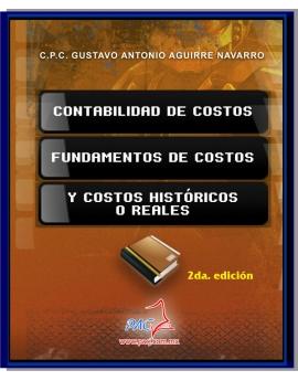 Contabilidad de Costos, Fundamentos de Costos y Costos Históricos o Reales - 2a. Edición