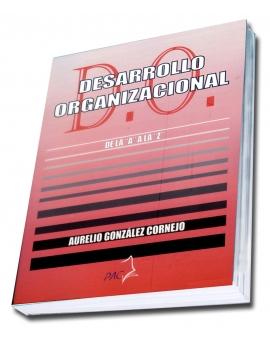 Desarrollo Organizacional - La alternativa para el Siglo XXI