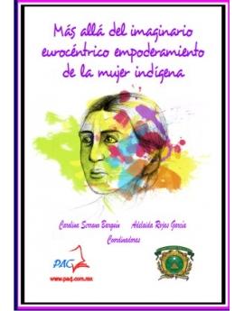 Más allá del imaginario eurocéntrico empoderamiento de la mujer indígena