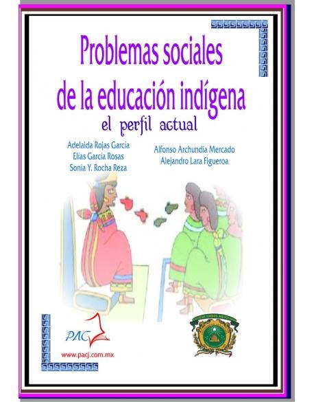Problemas Sociales de la Educación Indígena - El perfil actual
