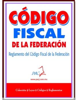 Código Fiscal de la Federación y su reglamento