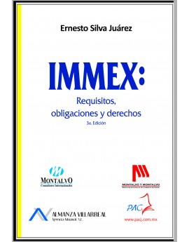 IMMEX: REQUISITOS, OBLIGACIONES Y DERECHOS- 3a Edición.
