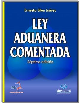 LEY ADUANERA COMENTADA- 7a Edición.