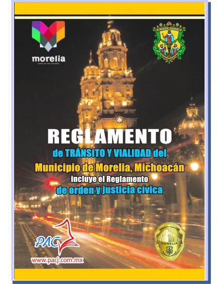 REGLAMENTO DE TRÁNSITO Y VIALIDAD DEL MUNICIPIO DE MORELIA, MICHOACÁN Y SU REGLAMENTO DE TRÁNSITO.