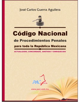 CÓDIGO NACIONAL DE PROCEDIMIENTOS PENALES- Para toda la República- Actualizado, concordado, anotado.