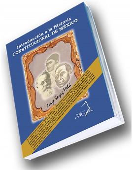 INTRODUCCIÒN A LA HISTORIA CONSTITUCIONAL DE MÈXICO