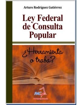 LEY FEDERAL DE CONSULTA POPULAR- ¿Herramienta o traba?