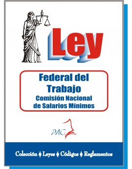 Ley Federal del Trabajo - Comisión Nacional de Salarios Mínimos