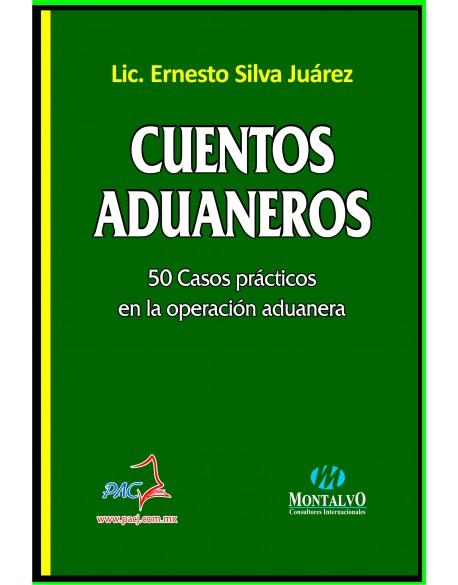 Cuentos Aduaneros - 50 Casos prácticos en la operación aduanera