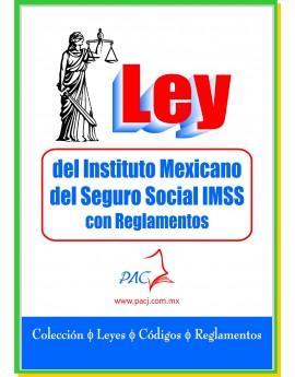 Ley del Instituto Mexicano del Seguro Social - IMSS - con Reglamentos