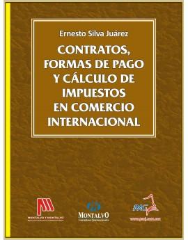 CONTRATOS, FORMAS DE PAGO Y CÁLCULOS DE IMPUESTOS EN COMERCIO INTERNACIONAL -  1a. Edición