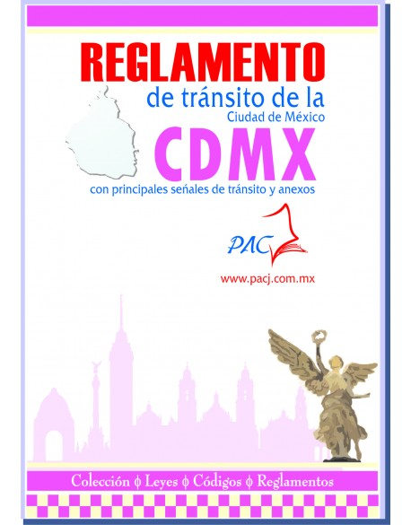 Reglamento de tránsito de la Ciudad de México con principales señales de tránsito y anexos