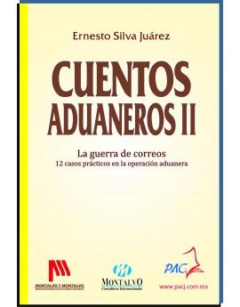 """Cuentos Aduaneros II - """"La Guerra de Correos 12 Casos Prácticos en la Operación Aduanera"""""""