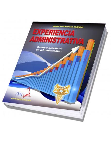Experiencia Administrativa - Casos y prácticas en administración