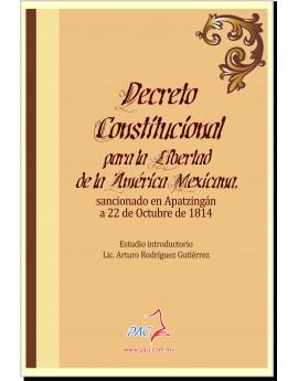 Decreto Constitucional para la Libertad de la América Mexicana, sancionado en Apatzingán a 22 de Octubre de 1814