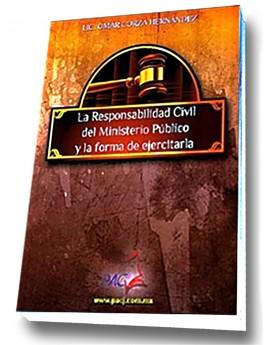 La Responsabilidad Civil del Ministerio Público y la forma de ejercitarla