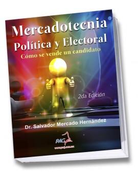 Mercadotecnia Política y Electoral | 2a. Edición - Cómo se vende un candidato