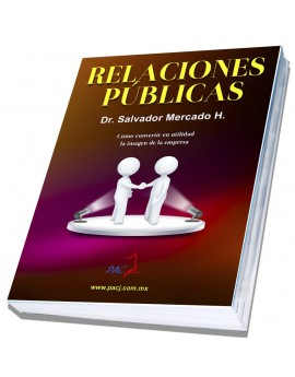 Relaciones Públicas - 2a. Edición - Como convertir en utilidad la imagen de la empresa