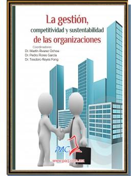 La gestión, competitividad y sustentabilidad de las organizaciones