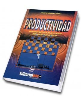 Productividad - Una guía práctica de aplicación inmediata en su negocio
