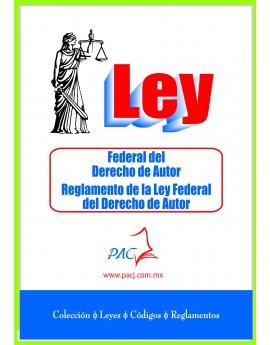 Ley Federal del Derecho de Autor y su Reglamento