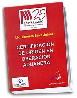 Certificación de Origen en Operación Aduanera - 2a. Edición